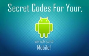 Hidden Android Secret Codes that you must know.